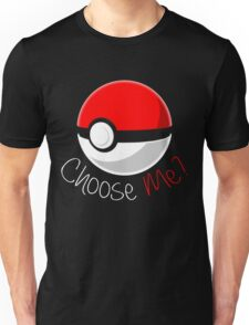 Pokemon - Choose Me? Unisex T-Shirt