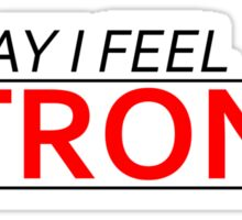 Today I Feel Strong Sticker