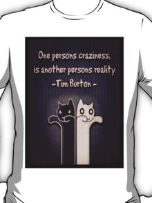 One Persons Craziness T-Shirt