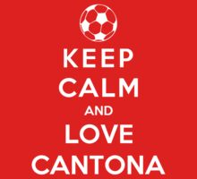 Keep Calm And Love Cantona by Phaedrart
