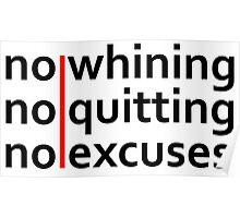 No Whining | No Quitting | No Excuses Poster