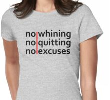 No Whining | No Quitting | No Excuses Womens Fitted T-Shirt