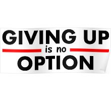 Giving Up is no Option Poster