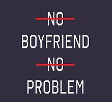 No boyfriend, No problem Womens Fitted T-Shirt