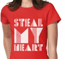 Steal My Heart Womens Fitted T-Shirt