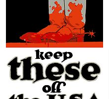 Keep These Off The USA -- WWI by warishellstore