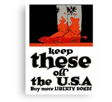Keep These Off The USA -- WWI Canvas Print