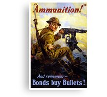 Bonds Buy Bullets -- World War I Canvas Print