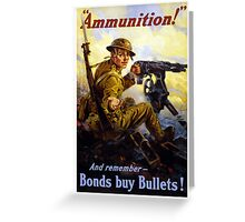 Bonds Buy Bullets -- World War I Greeting Card