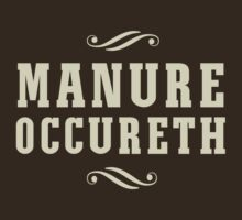 Manure Occureth by artack