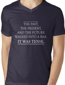 The past, present and future walked into a bar. It was tense Mens V-Neck T-Shirt