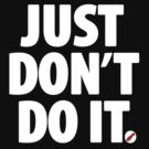JUST DON'T  by Yago