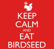 Royal Squirrel: Keep Calm and Eat Birdseed One Piece - Short Sleeve
