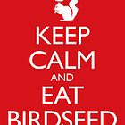 Royal Squirrel: Keep Calm and Eat Birdseed by RedPine