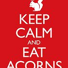 Royal Squirrel: Keep Calm and Eat Acorns by RedPine