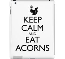 Royal Squirrel: Keep Calm and Eat Acorns iPad Case/Skin