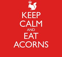 Royal Squirrel: Keep Calm and Eat Acorns Unisex T-Shirt
