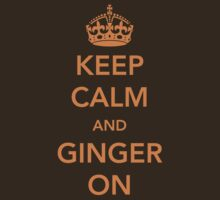 Keep Calm and Ginger On by contoured