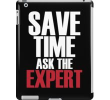 Save time ask the expert iPad Case/Skin