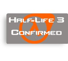 Half-life 3 Confirmed Canvas Print