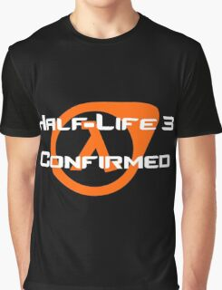 Half-life 3 Confirmed Graphic T-Shirt