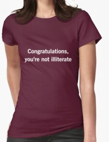 Congratulations you're not illiterate Womens Fitted T-Shirt
