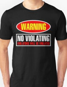 Warning No Violating T-Shirt