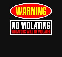Warning No Violating Unisex T-Shirt