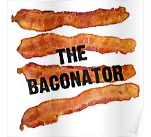 The Baconator - The Ultimate Bacon Lover Poster