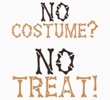 No COSTUME? No TREAT? HALLOWEEN design by jazzydevil