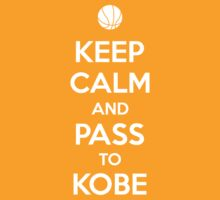 Keep Calm and pass to Kobe by aizo