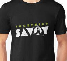 Something Savoy shirts Unisex T-Shirt