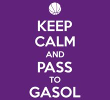 Keep Calm and pass to Gasol by aizo