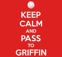Keep Calm and pass to Griffin by aizo