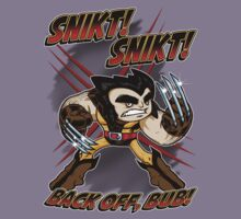 SNIKT! SNIKT! by scott sirag