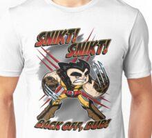 SNIKT! SNIKT! Unisex T-Shirt