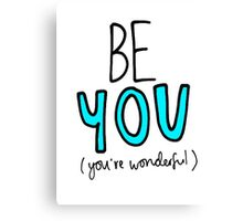 BE YOU (BLUE) Canvas Print