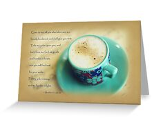 I Will Give You Rest - Card Greeting Card