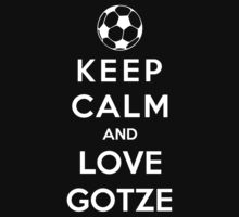 Keep Calm And Love Gotze by Phaedrart