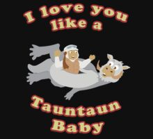 I Love you like a Tauntaun Baby by SCoffin