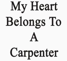 My Heart Belongs To A Carpenter  by supernova23