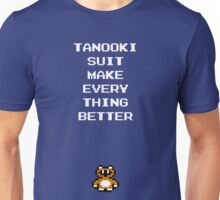 Tanooki Suit Make Everything Better Unisex T-Shirt