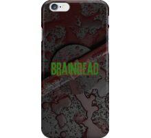 Braindead iPhone Case/Skin