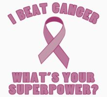 I Beat Cancer (Superpower) by thepixelgarden