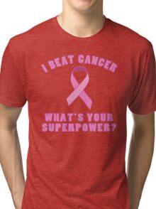 I Beat Cancer (Superpower) Tri-blend T-Shirt