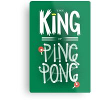 King of Ping Pong Metal Print