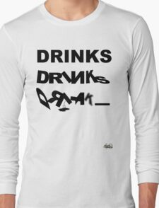 DRINKS DRINKS DRINKS Long Sleeve T-Shirt