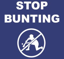 STOP BUNTING (White text) by Gigawatt121