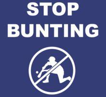 STOP BUNTING (White text) by Gigawatt121