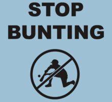 STOP BUNTING (Black text) by Gigawatt121